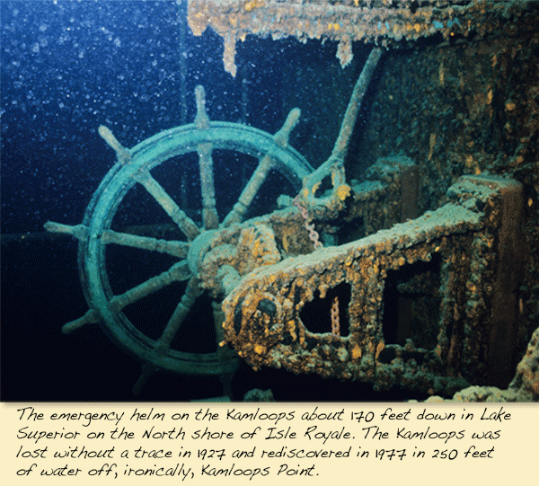 The emergency helm on the Kamloops about 170 feet down in Lake Superior on the North shore of Isle Royale. The Kamloops was lost without a trace in 1927 and rediscovered in 1977 in 250 feet of water off, ironically, Kamloops Point.